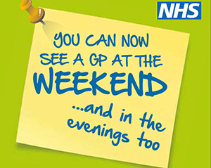 Did you know you can see a GP at the weekend and in the evenings too?